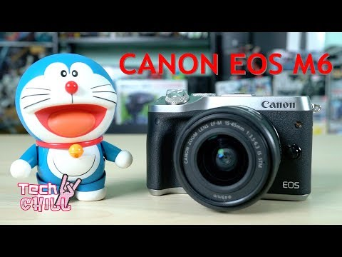 Tech Chill ตอนที่ 216 Review Canon EOS M6