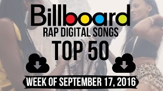 Top 50 - Billboard Rap Songs | Week of September 17, 2016 | Download-Charts