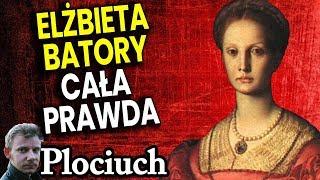 Elżbieta Batory – Kąpiel w Krwi Dziewic dla Nieśmiertelności – Prawda Czy Fałsz Plociuch Historia PL