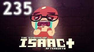 The Binding of Isaac: AFTERBIRTH+ - Northernlion Plays - Episode 234 [Bereft]