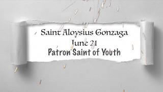 St.Aloysius Gonzaga,June 21,Patron of Youth,Italy,Renaissance era, Daily Saint, Died: 23 years