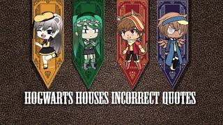 Hogwarts Houses Incorrect Quotes [Gacha Life]