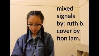 Mixed Signals (cover) By Ruth B.