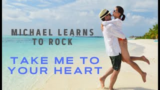 Michael Learns to Rock – Take Me to Your Heart (lyrics +