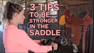 3 TIPS TO BE STRONGER IN THE SADDLE