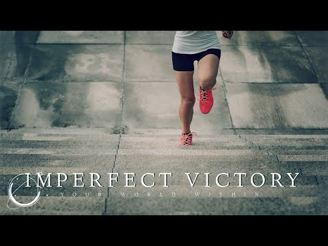 The Imperfect Victory - Motivational Video
