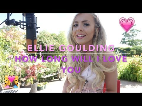 Ellie Goulding - How Long Will I Love You 💑 | Cover