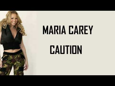 Mariah Carey - Caution (Lyrics)?