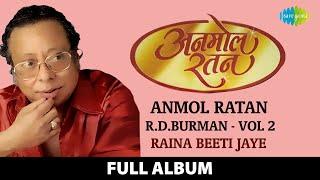 Anmol Ratan | R.D.Burman Vol 2 | Raina Beeti Jaye | Oh Hansini | Is Mod Se Jate Hain | Rasta Dekhe - RAS