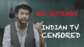 EIC Outrage Indian TV Censored