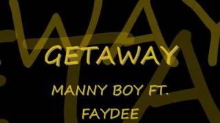 Manny Boy, Ft. Faydee Getaway lyrics