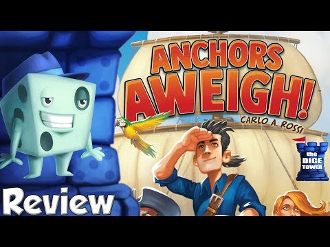 Anchors Aweigh! Review - with Tom Vasel