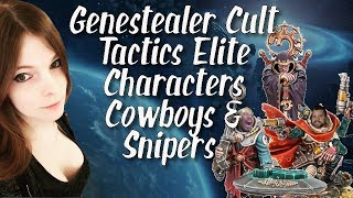 Genestealer Cult Tactics Elite Characters Cowboys & Snipers