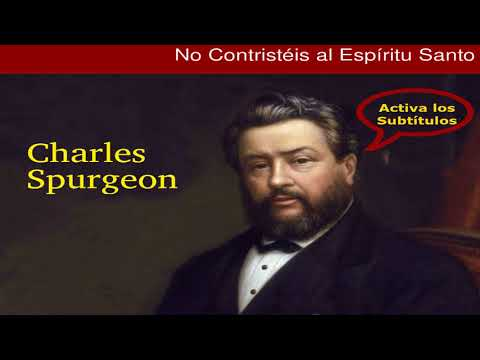¿Qué hace que Dios se entristezca?  - Charles Spurgeon
