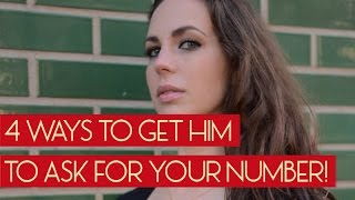 4 ways to get him to ask for your number! | Womens Dating Advice