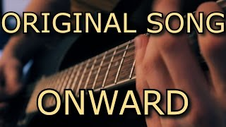 Original Song - ONWARD // Metal