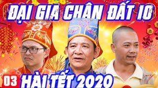 Hài Tết 2020 | Đại Gia Chân Đất 10 - Tập 3 | Phim Hài Quang Tèo, Trung Hiếu, Bình Trọng Mới Nhất