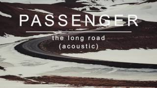 Passenger | The Long Road (Acoustic) (Official Album Audio)