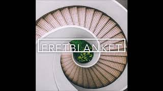 Fretblanket - All Wrapped Up In You