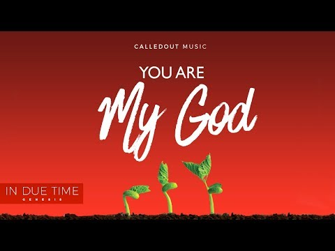 You Are My God