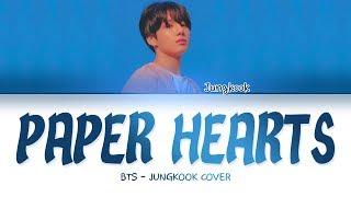 BTS JUNGKOOK - 'PAPER HEARTS' COVER LYRICS