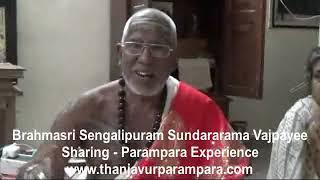 Sengalipuram Brahmasri Sundararama Dikshitar Vajpayee Sharing - Parampara Experience