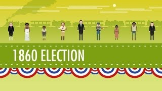 The Election of 1860&the Road to Disunion: Crash Course US History #18