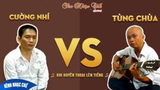 Liên Khúc Tùng Chùa vs Cường Nhí - Huyền Thoại Nhạc Chế, Xẩm Một Thời