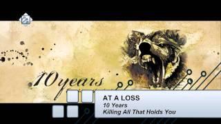 10 Years - At a Loss