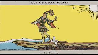 JAY CHUBAK BAND – DRINK TO THE FOOL
