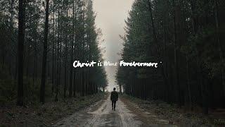 CityAlight - Christ Is Mine Forevermore (Lyric Video)