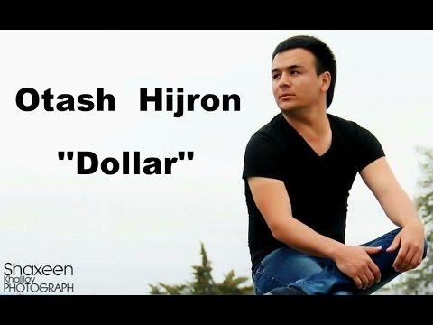 Otash Hijron ''Dollar''
