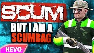 Scum but I am a scumbag