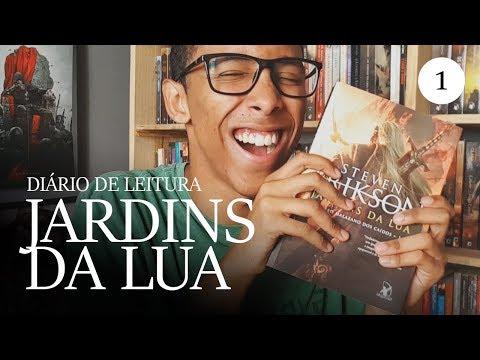 DIÁRIO DE LEITURA: Jardins da Lua (Parte 1) | Um Bookaholic
