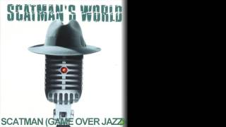 Scatman (Game over Jazz) - Scatman John
