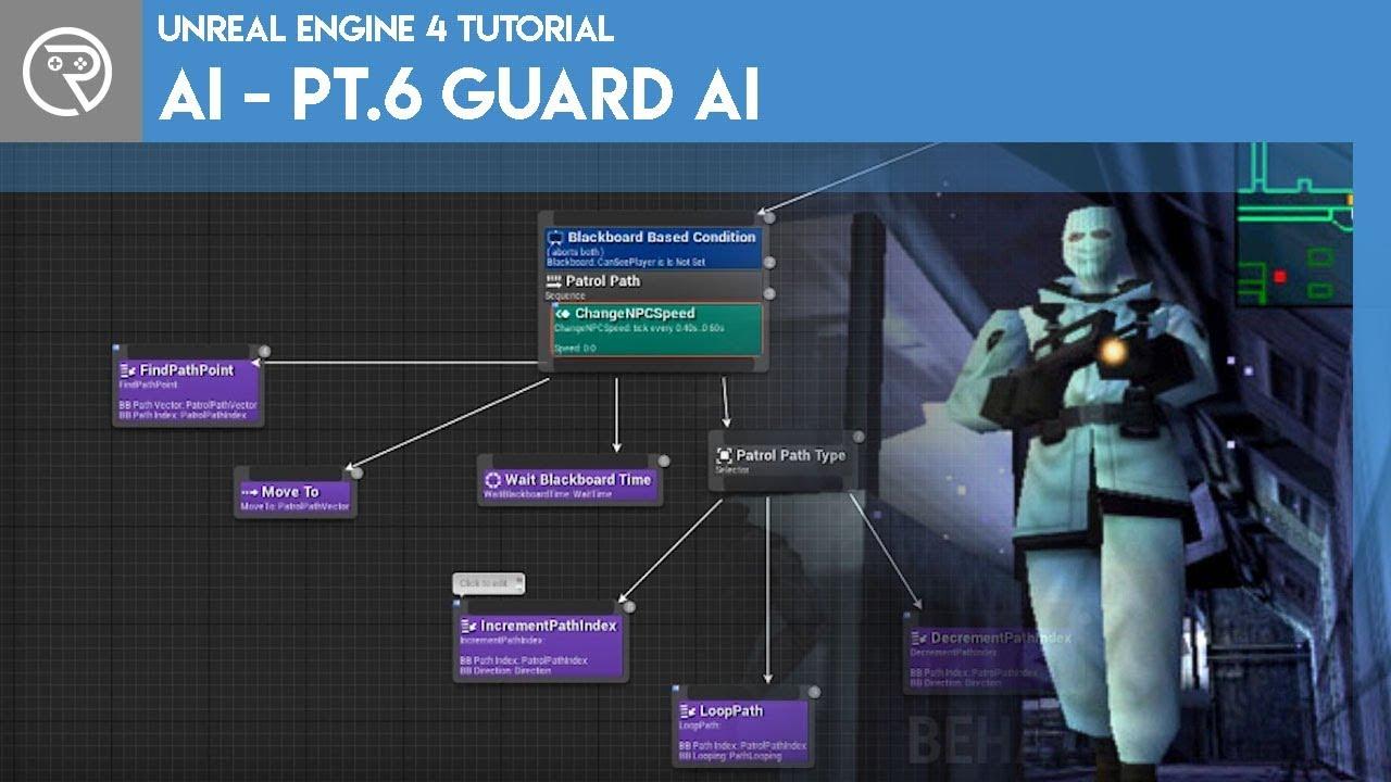 Unreal Engine 4 Tutorial - AI - Part 6 Guard AI