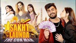 SAKHT LAUNDA | THE CON MAN | EPISODE (-1) | Awanish Singh