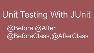 JUnit Tutorial 07 :- Difference between @Before vs @BeforeClass and @After vs @AfterClass