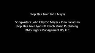 John Mayer   Stop This Train (with Lyrics On Screen)