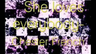 Chester French- She Loves Everybody. Lyrics in DESCRIPTION