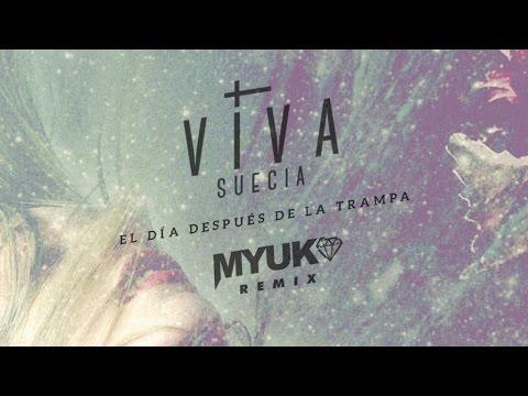 Viva Suecia - El día después de la trampa (Myuko Remix)