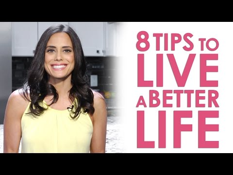 Video 8 Tips to Live a Better Life: Healthy Living, Nutrition and More | Keri Glassman
