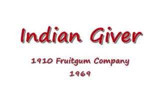 Indian Giver - 1910 Fruitgum Company - 1969