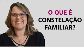 O Que É Constelação Familiar?