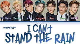 SuperM (슈퍼엠) - 'I Can't Stand the Rain' Lyrics (Color Coded_Han_Rom_Eng)