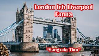 """LONDON & LIVERPOOL FANNA """"Sangzela Tlau"""" (England Tour)"""