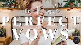 HOW TO Write The PERFECT Vows