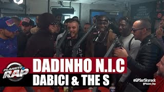 Dadinho, N.I.C, Dabici, The S en freestyle #PlanèteRap