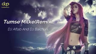 Tumse Milke Dilka Jo Haal Remix Dj Aftab And Dj Baichun