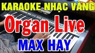 karaoke-lien-khuc-dan-organ-qua-de-hat-nhac-song-karaoke-live-bolero-nhac-vang-trong-hieu
